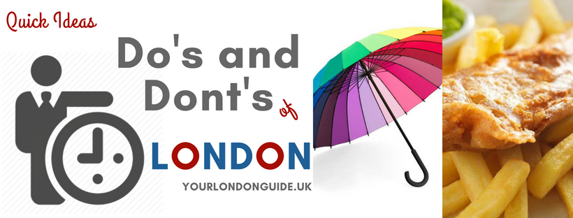 Things to do and not to do in London, what to avoid in London